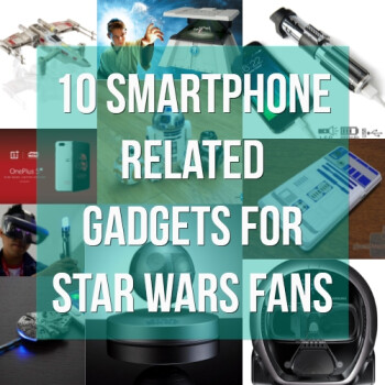 10 awesome smartphone related gadgets for Star Wars fans