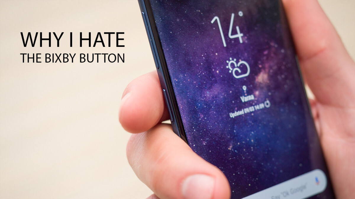 You know what's bad design? The Bixby button on the Galaxy S9/S9+