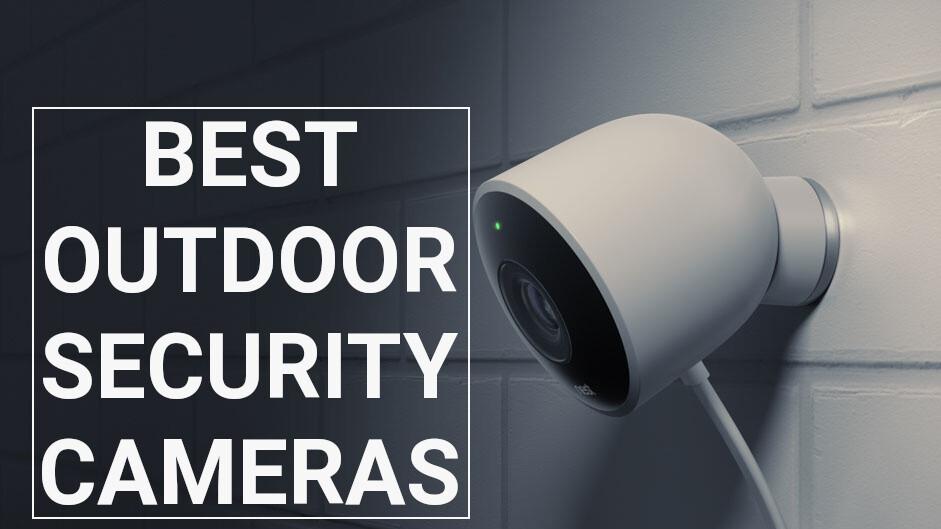 Best Smart Outdoor Security Cameras 2018
