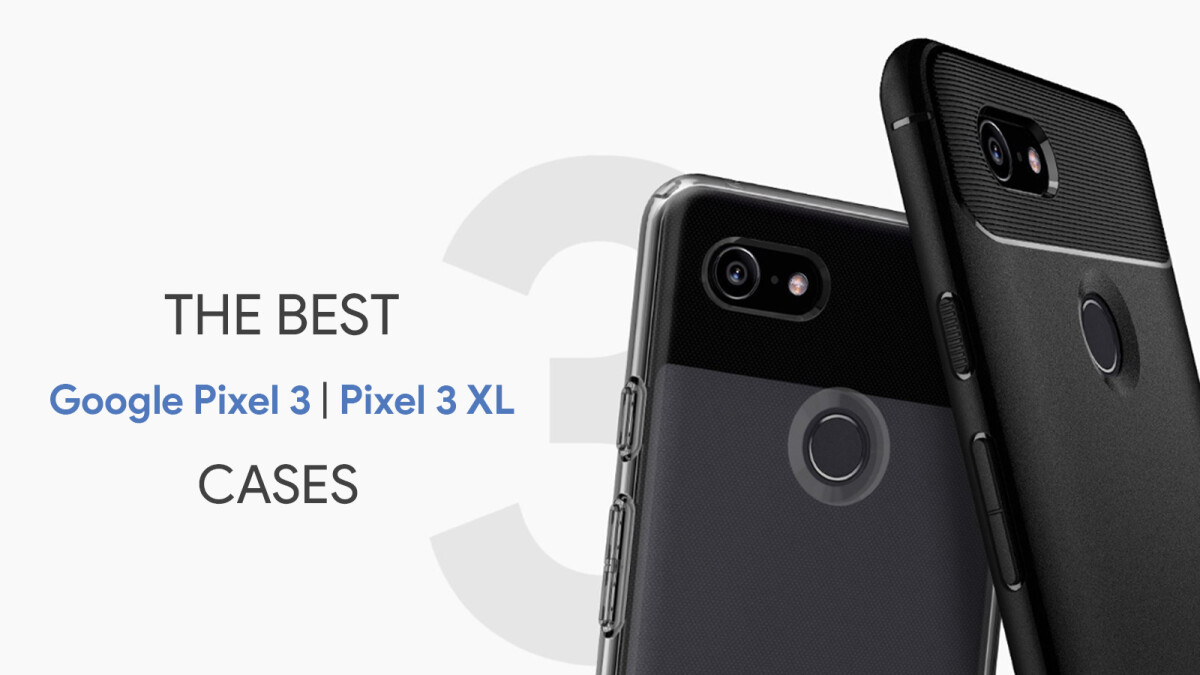 timeless design e21a9 467ce Best Google Pixel 3 and Pixel 3 XL cases: from thin to rugged ...