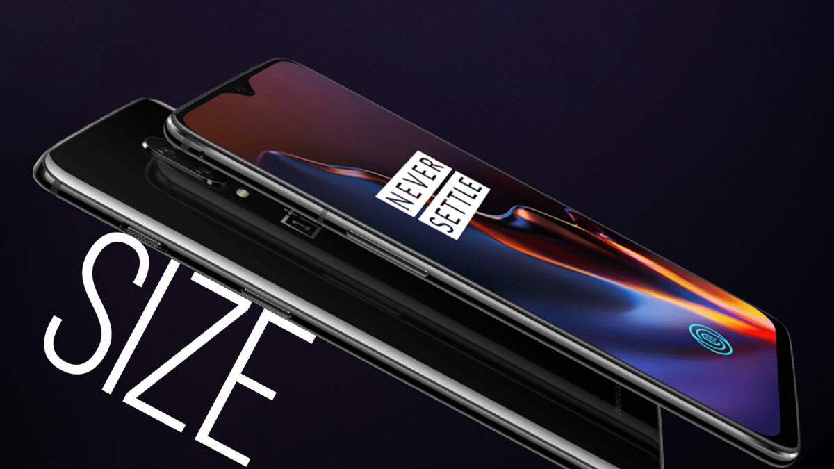 OnePlus 6T size comparison versus the iPhone XS, XS Max, XR, Galaxy S9, S9+, Note 9, etc.