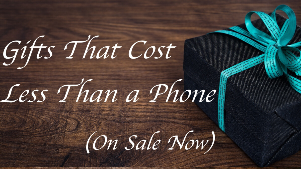 Best Gifts That Cost Less Than a Phone (On Sale Now)