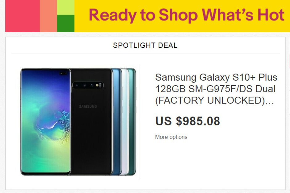 Galaxy S10 Goes On Sale As Spotlight Deal At Ebay Here S Why You Might Want To Avoid It Phonearena