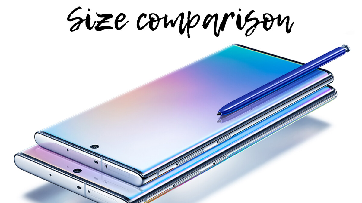 Galaxy Note 10 & Note 10+ size comparison vs Galaxy S10+, S10, OnePlus 7 Pro, iPhone XS/XS Max, Pixel 3