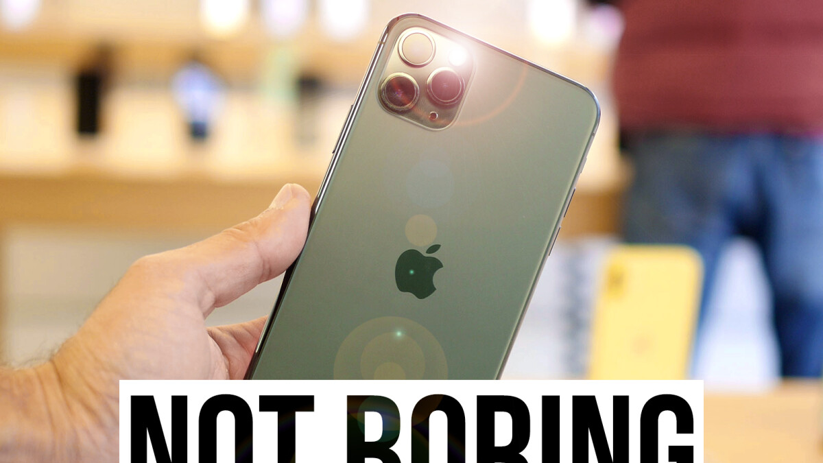 Apple's new Phone 11 Pro and 11 Pro Max are not boring at all
