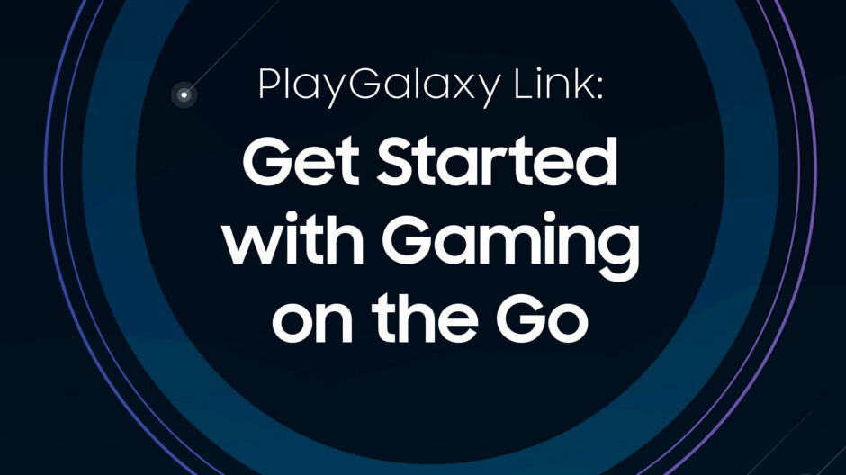 Samsung expands PlayGalaxy Link to more Galaxy smartphones and countries