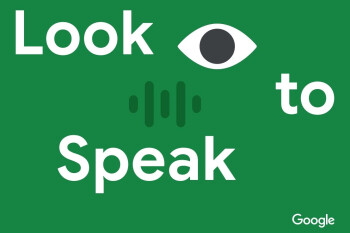 Google's Look to Speak allows you to talk with your eyes