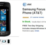 Amazon has the Samsung Focus, HTC Surround and LG Quantum for free with activation fee waived