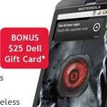 Dell will give you a $25 gift card for purchasing a free Motorola DROID X from them