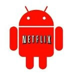Netflix for Android APK leaks out of a hacked LG Revolution