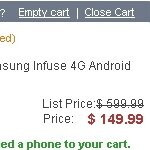Samsung Infuse 4G is priced at $150 through Amazon already