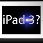 Apple is already certifying components for the iPad 3