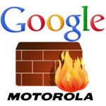 """Google has built a """"firewall"""" between Android team and Motorola"""