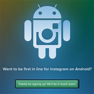 """Instagram for Android gets a """"Notify Me"""" page – no release date yet"""
