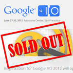 Google I/O sells out in less than 30 minutes