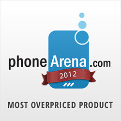 PhoneArena Awards 2012: Most Overpriced Product