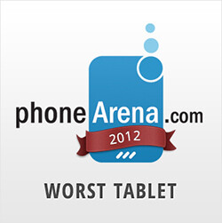 PhoneArena Awards 2012: Worst Tablet
