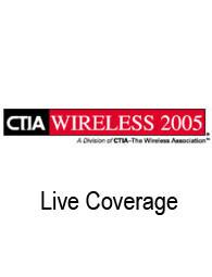 CTIA 2005 Live coverage