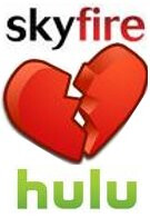 Skyfire gets updated while Hulu exits