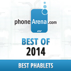 PhoneArena Awards 2014: Best phablets