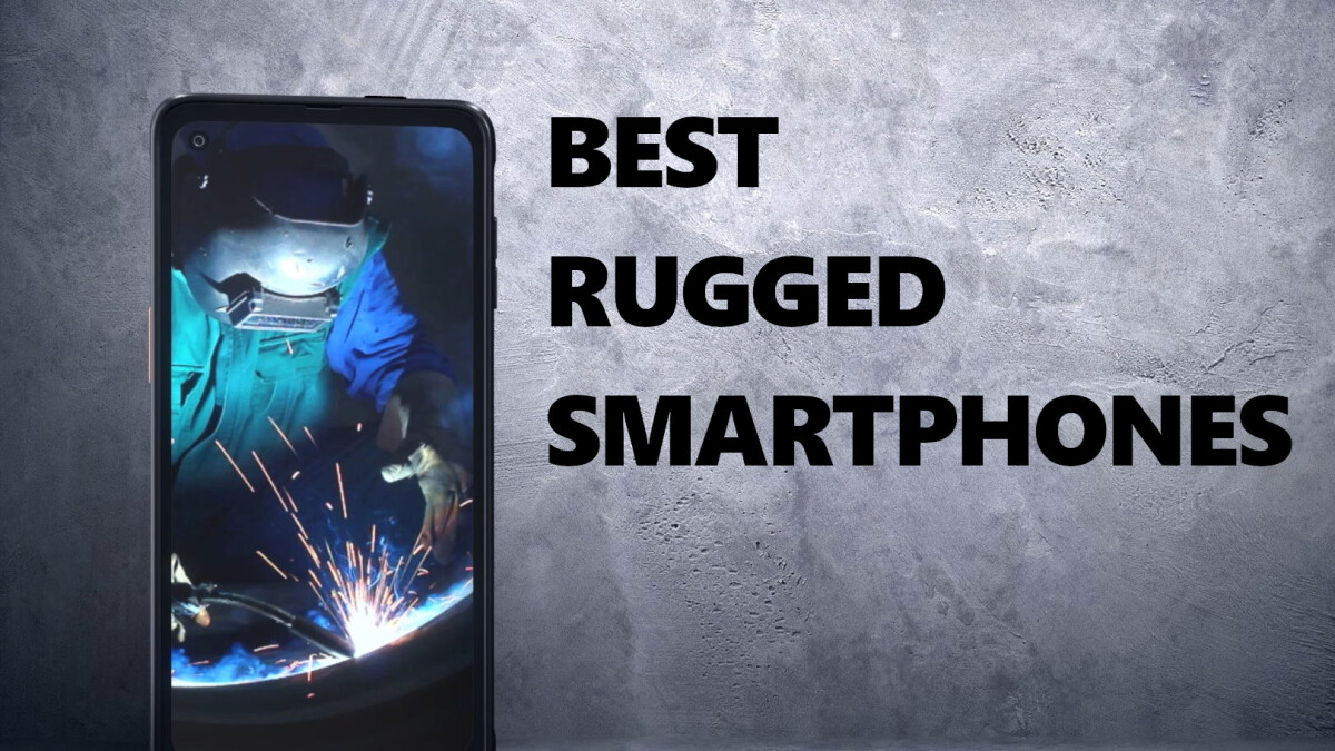 These are the best rugged, most durable smartphones right now
