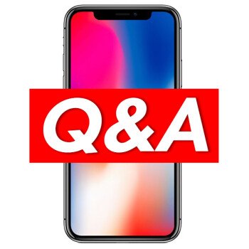 iPhone X Q&A: Ask us anything!