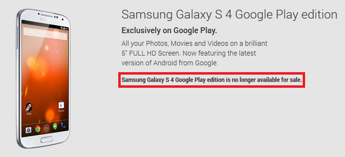 The Samsung Galaxy S4 Google Play edition is no more - Samsung Galaxy S4 Google Play edition no longer sold