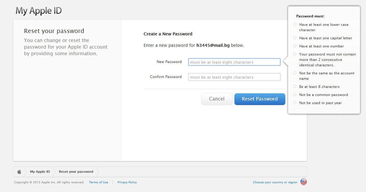 Una nuova pagina con l'URL divertente https://iforgot.apple.com pop-up. Basta digitare la nuova password due volte. Seguire le regole: parola d'ordine deve essere di almeno 8 caratteri, contenere almeno una lettera maiuscola e il numero, ecc Dopo di che, è tutto pronto!