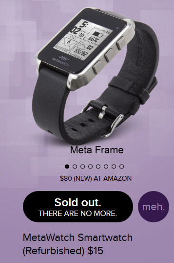 Meh sold out its inventory of refurbished MetaWatch units