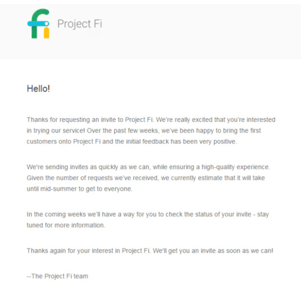 All consumers interested in Project Fi should receive their invitation to join the MVNO by the middle of the summer - Potential Project Fi subscribers might have to wait unil mid-summer to start the service