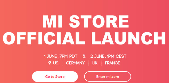 Xiaomi's online store set to launch in the US, France, Germany, and the UK in early June