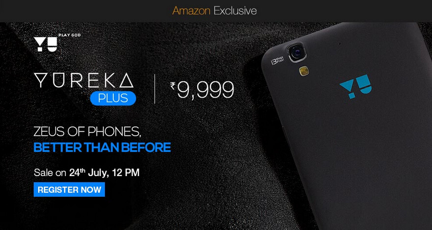 Register with Amazon India now to take part in the flash sale of the Yu Yureka Plus - Yu Yureka Plus to launch in India on July 24th via Amazon