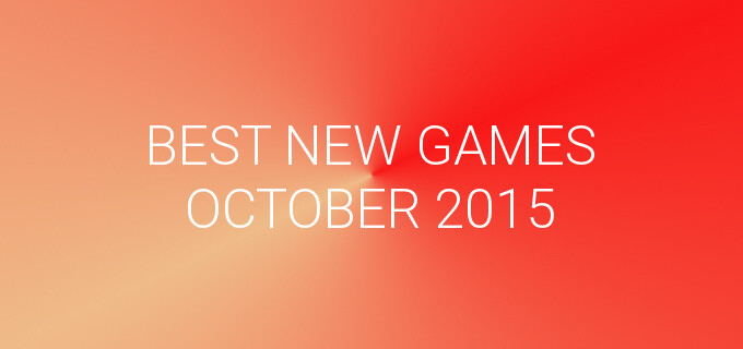 Best new Android, iPhone and Windows Phone games of October 2015