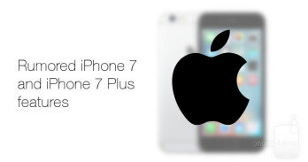 7 rumored features of the Apple iPhone 7 and iPhone 7 Plus