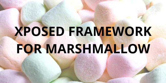 How to install the Xposed framework on Android 6.0 Marshmallow and actually make it work