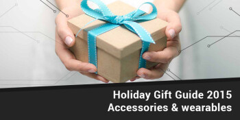 PhoneArena gift guide for the 2015 holidays: smartwatches, wearables, smartphone accessories