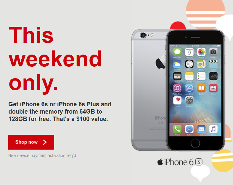 Get the 128GB iPhone 6s/6s Plus from Verizon for the same price as the 64GB unit, this weekend only - This weekend, Verizon will double the memory for free when you buy the 64GB Apple iPhone 6s/6s Plus