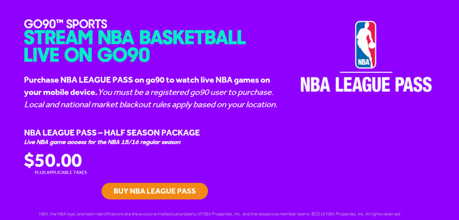 Watch NBA League Pass via the go90 app for $50 - All go90 subscribers can stream five free NBA games using the app