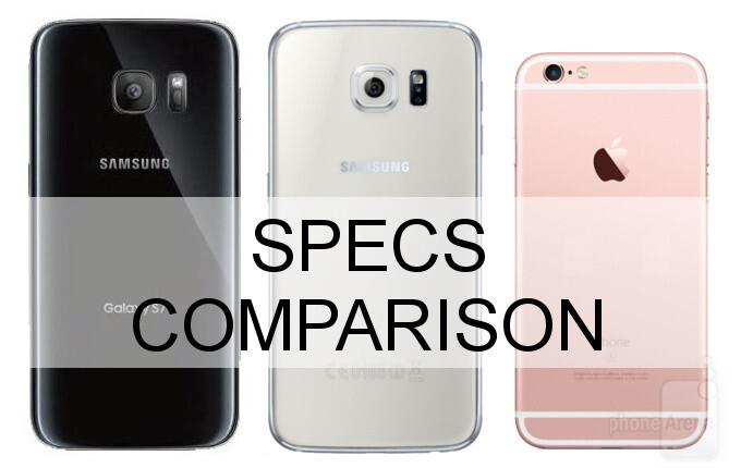 Samsung Galaxy S7 vs Galaxy S6 vs iPhone 6s: three-way specs