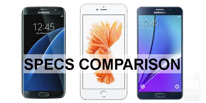 Samsung Galaxy S7 edge vs Galaxy Note 5 vs iPhone 6s Plus specs comparison: a Mexican standoff