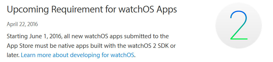 Apple tells developers of apps for watchOS 2 that all such apps must be native after June 1st - Starting June 1st, all new watchOS 2 apps must be native to the platform
