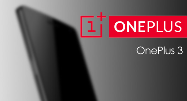 OnePlus 3 rumored to start from $310 for a 4GB RAM & 32GB of storage base model