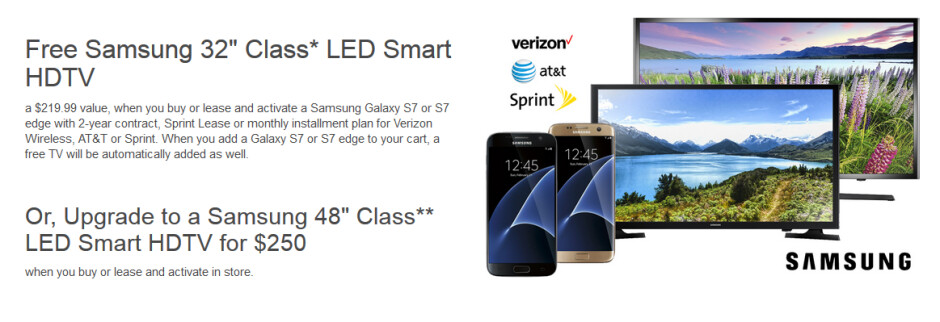 Buy or lease and activate a Samsung Galaxy S7 and Samsung Galaxy S7 edge and receive a free 32-inch Smart HDTV television - Purchase the Samsung Galaxy S7/S7 edge from Best Buy and get a free 32-inch Smart HDTV television