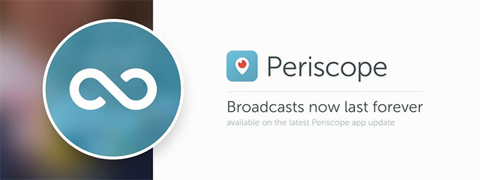 Periscope broadcasts decide to stick around for a while: 24-hour delete-timer gone