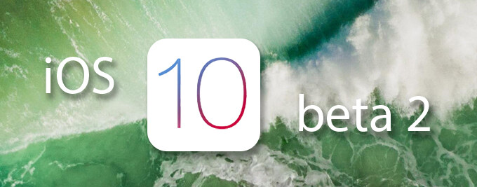 What's new in iOS 10 beta 2? Here are the more interesting changes and new features
