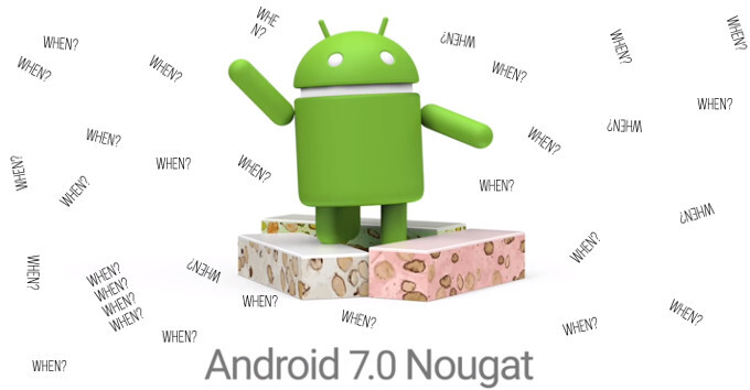When will my phone get Android 7.0 Nougat? - July 2016 edition