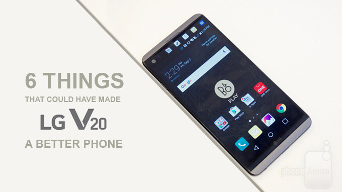 6 things that could have made the LG V20 better