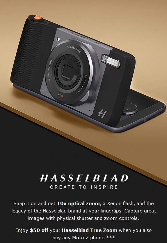 Buy a Moto Z phone from Motorola and take $50 off a Hasselblad True Zoom Moto Mod - Deal: Buy any Moto Z phone from Motorola and save $50 on the Hasselblad True Zoom Moto Mod
