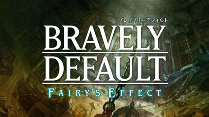Bravely Default: Fairy's Effect coming to smartphones in 2017