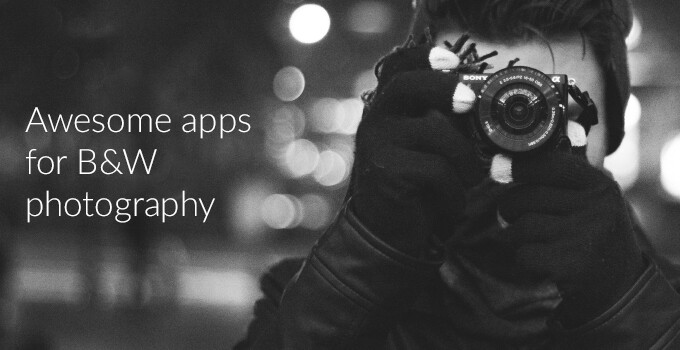 Black and white photography apps - PhoneArena